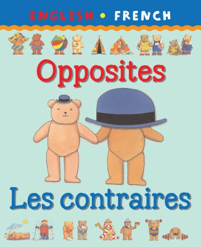 9781874735205: Opposites/Les Contraires (Bilingual First Books) (English and French Edition)