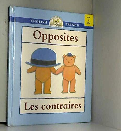9781874735250: Opposites: Les Contraires (Bilingual First Books)