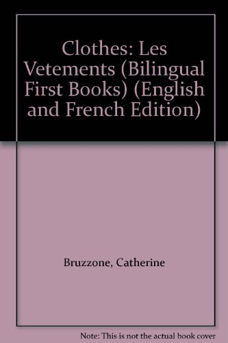 9781874735359: Clothes: Les Vetements (Bilingual First Books) (English and French Edition)