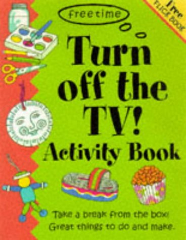 Turn Off the TV Activity Book (Free Time Series): Clare Beaton