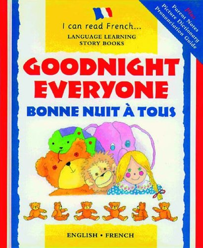 9781874735700: GOODNIGHT EVERYONE/BONNE NUIT A TOUS.English-French.