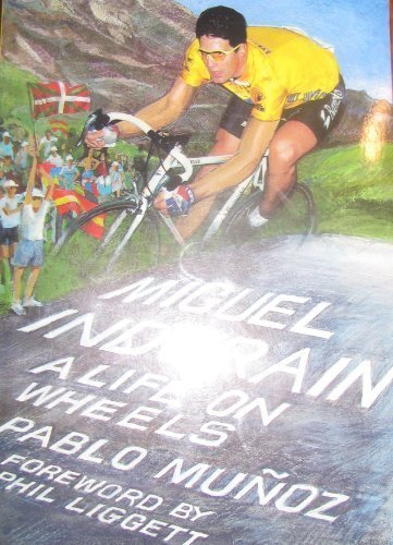9781874739104: Miguel Indurain: A Life on Wheels