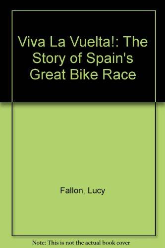 9781874739401: Viva La Vuelta!: The Story of Spain's Great Bike Race