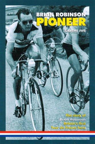 Brian Robinson: Pioneer: The Story of Brian: Fife, Graeme