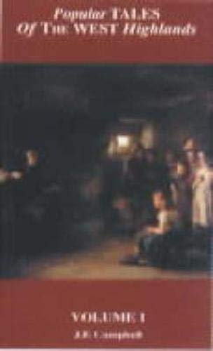 Popular Tales of the West Highlands: Volume