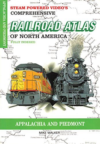 Appalachia and Piedmont: SPV's Comprehensive Railroad Atlas of North America: Mike Walker
