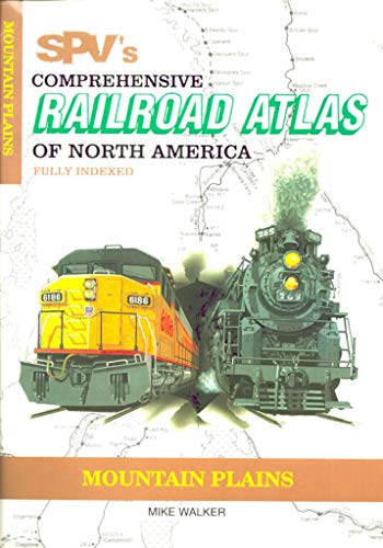 SPV's Comprehensive Railroad Atlas of North America: Mountain Plains: Mike Walker