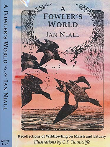 A Fowler's World: Recollections of Wildfowling on: Niall, Ian