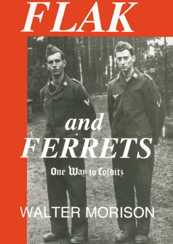 9781874767107: FLAK AND FERRETS: ONE WAY TO COLDITZ. (SIGNED BY AUTHOR).