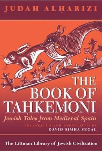 The Book of Tahkemoni: Jewish Tales from: Harizi, Judah Ben