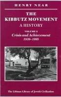 9781874774068: The Kibbutz Movement: A History: Volume 2: Crisis and Achievement, 1939-1995: Crisis and Achievement, 1939-95 v. 2 (Littman Library of Jewish Civilization)