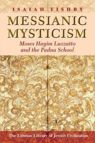 9781874774099: Messianic Mysticism: Moses Hayim Luzzatto and the Padua School (Littman Library of Jewish Civilization)