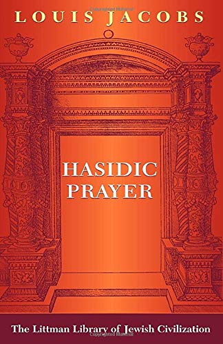 9781874774181: Hasidic Prayer: With a New Introduction (Littman Library of Jewish Civilization)