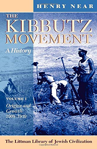 9781874774389: The Kibbutz Movement: A History: Volume 1: Origins and Growth, 1909-1939 (The Littman Library of jewish Civilization)