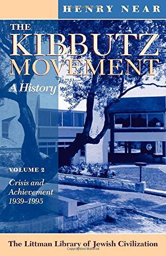 9781874774396: The Kibbutz Movement: A History, Volume 2: Crisis and Achievement, 1939-1995 v. 2 (Littman Library of Jewish Civilization)