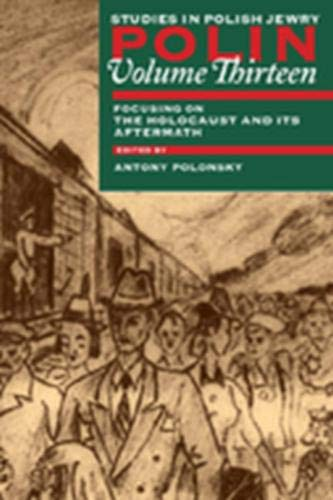 9781874774600: Polin Studies in Polish Jewry Volume 13: Focusing on the Holocaust and its Aftermath