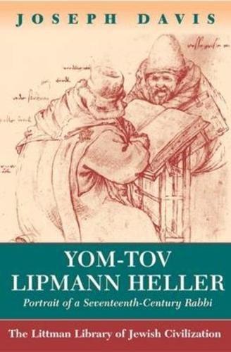 Yom-Tov Lipman Heller: Portrait of a Seventeenth Century Rabbi: Davis, Joseph