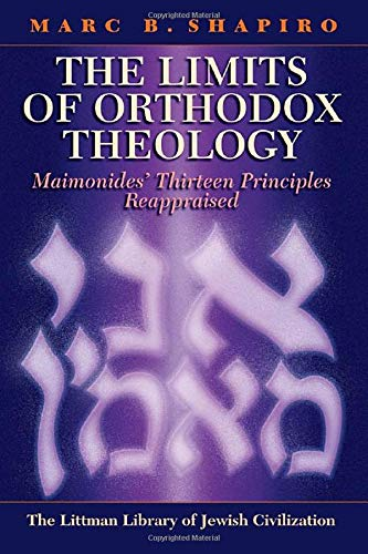 The Limits of Orthodox Theology: Maimonides' Thirteen Principles Reappraised (Littman Library ...