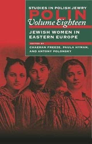 9781874774921: Polin: Studies in Polish Jewry Volume 18: Jewish Women in Eastern Europe (v. 18)