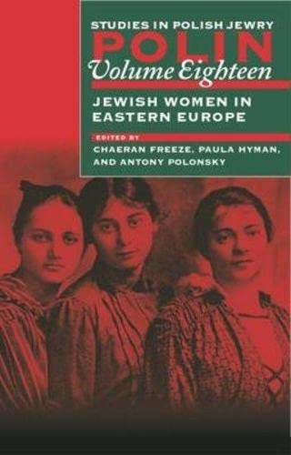 9781874774938: Polin: Studies in Polish Jewry Volume 18: Jewish Women in Eastern Europe (v. 18)