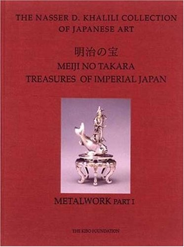 MEIJI NO TAKARA: TREASURES OF IMPERIAL JAPAN: Metalwork. Parts One and Two (The Nasser D. Khalili Collection of Japanese Art, VOL II) (9781874780021) by Fairley, Malcolm; Impey, Oliver; Harris, Victor