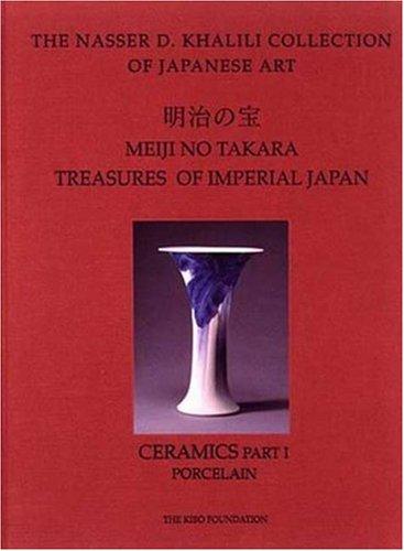 Meiji No Takara: Ceramics v. 5: Treasures of Imperial Japan (Hardback): Malcolm Fairley, Oliver ...