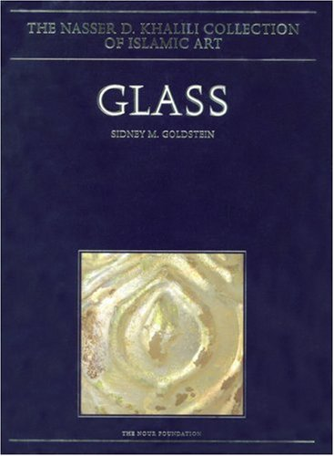 9781874780502: Glass: From Sasanian Antecedents to European Imitations (Nasser D Khalili Collection of Islamic Art)
