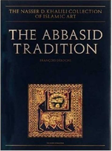 9781874780519: The Abbasid Tradition: Qur'ans of the 8th to 10th Centuries AD (Nasser D.Khalili Collection of Islamic Art)