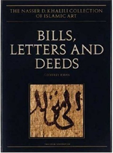 9781874780564: 6: Bills, Letters and Deeds: Arabic Papyri of the 7th-11th Centuries (The Nasser D Khalili Collection of Islamic Art)