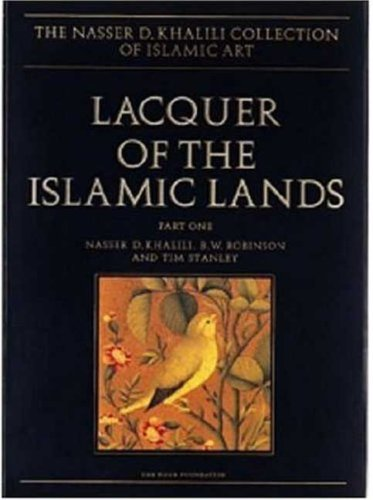 9781874780625: Lacquer of the Islamic Lands: Vol. XXII, Part 1 (Nasser D.Khalili Collection of Islamic Art) (The Nasser D. Khalili Collection of Islamic Art) (Pt. 1)