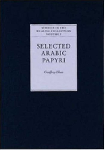 9781874780663: Selected Arabic Papyri: 1 (Studies in the Khalili Collection of Islamic Art)