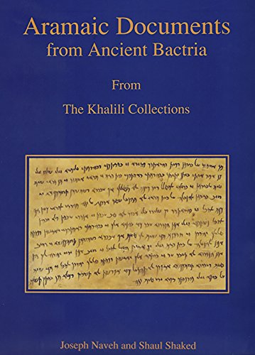 9781874780748: Aramaic Documents from Ancient Bactria: Fourth Century BCE: From The Khalili Collections