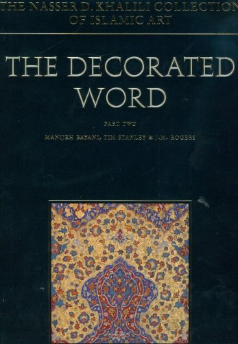 9781874780762: The Decorated Word: Qur'ans of the 17th to 19th centuries, part 2 (Studies in the Khalili Collection)