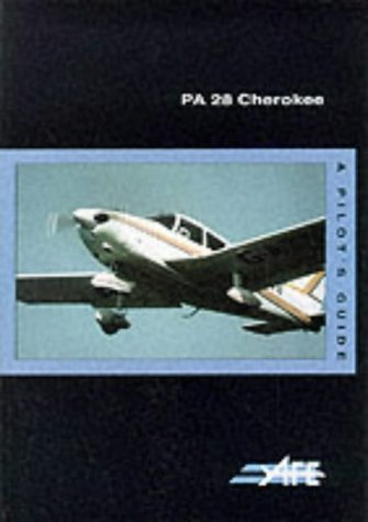 9781874783107: PA-28 Cherokee: A Pilot's Guide (The pilot's guide series)