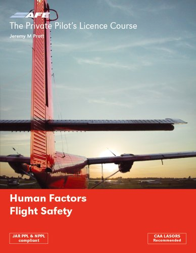 The Private Pilots Licence Course: v. 5: Human Factors and Flight Safety: Pratt, Jeremy M.