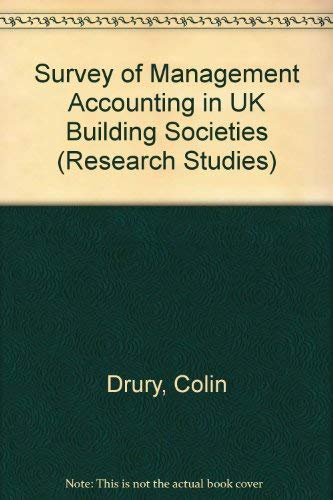 Survey of Management Accounting in UK Building Societies (Research Studies) (9781874784234) by Drury, Colin
