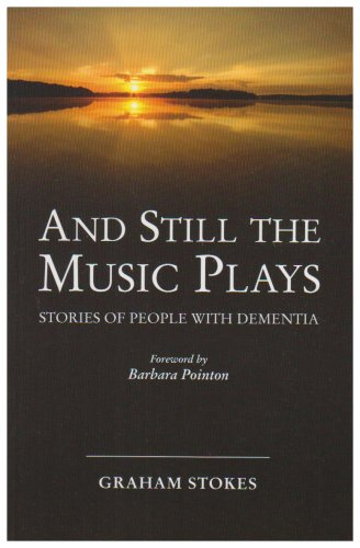 9781874790884: And Still the Music Plays: Stories of People with Dementia