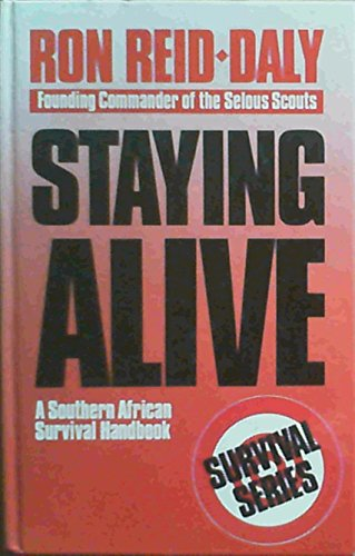 9781874800095: Staying Alive: Southern African Survival Handbook