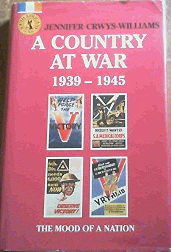 A Country at War 1939-1945: The Mood: Crwys-Williams, Jennifer