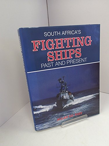 South Africas Fighting Ships: Past and Present: Du Toit, Allan