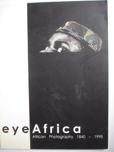 9781874817222: Eye Africa: African photography 1840-1998