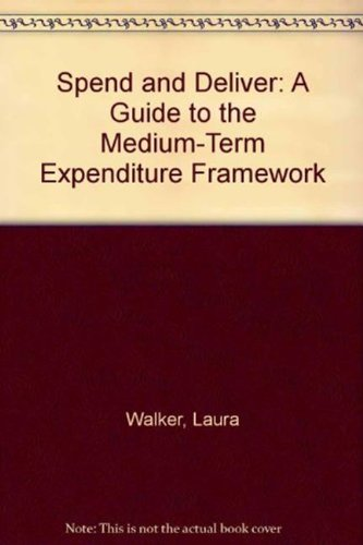 Spend and Deliver: A Guide to the: Laura Walker, Berhanu
