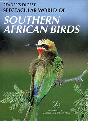 Spectacular World of Southern African Birds (1874912831) by Reader's Digest; O'Hagan, Tim