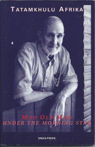 9781874923534: Mad old man under the morning star: (the poet at eighty)