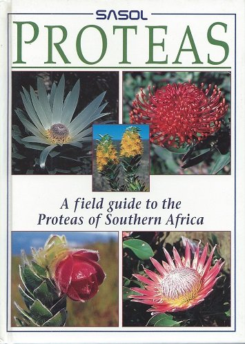 Sasol Proteas: A Field Guide to the Proteas of Southern Africa: Rebelo, Tony