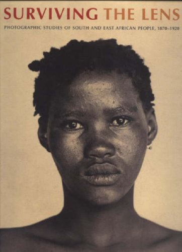 Surviving the Lens: Photographic Studies of South and East African People 1870-1920 (Hardback): ...
