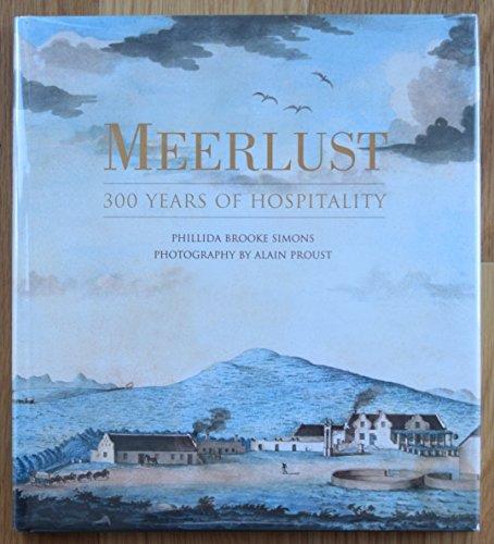 Meerlust: 300 Years of Hospitality: Simons, Phillida Brooke; Martin, Leni (Editor)