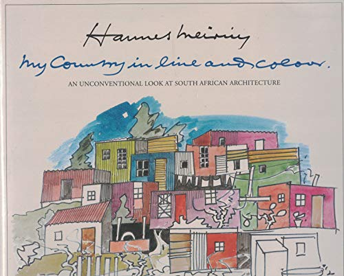 9781874950790: Hannes Meiring: My Country in Line and Colour: An Unconventional Look at South African Architecture (Fernwood Art and Artists)