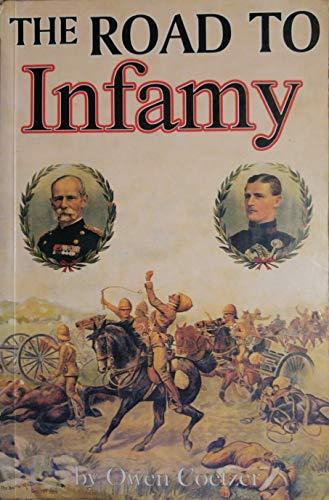 9781874959106: The road to infamy (1899-1900): Colenso, Spioenkop, Vaalkrantz, Pieters, Buller and Warren