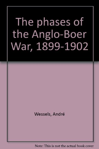 9781874979128: THE PHASES OF THE ANGLO-BOER WAR 1899-1902